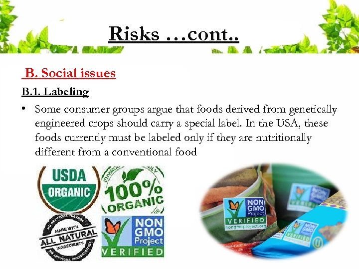 Risks …cont. . B. Social issues B. 1. Labeling • Some consumer groups argue