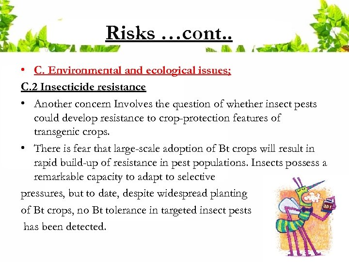 Risks …cont. . • C. Environmental and ecological issues; C. 2 Insecticide resistance •