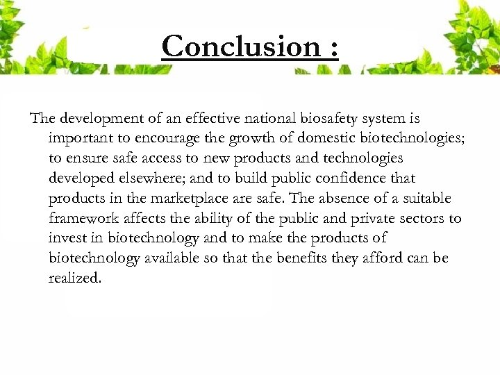Conclusion : The development of an effective national biosafety system is important to encourage