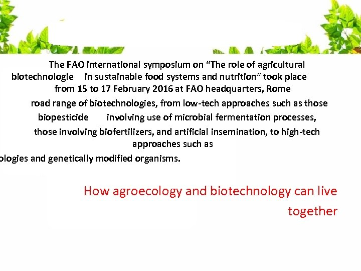 """The FAO international symposium on """"The role of agricultural biotechnologie in sustainable food systems"""
