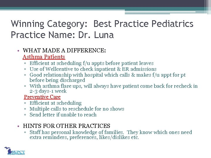 Winning Category: Best Practice Pediatrics Practice Name: Dr. Luna • WHAT MADE A DIFFERENCE: