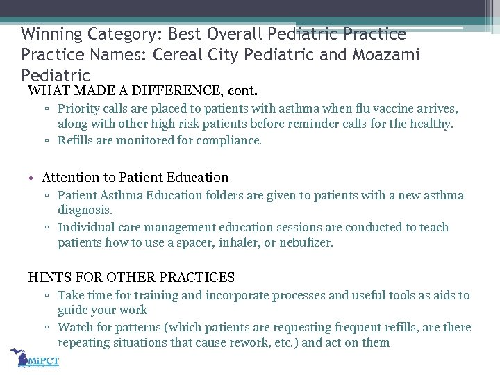 Winning Category: Best Overall Pediatric Practice Names: Cereal City Pediatric and Moazami Pediatric WHAT