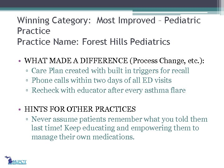Winning Category: Most Improved – Pediatric Practice Name: Forest Hills Pediatrics • WHAT MADE