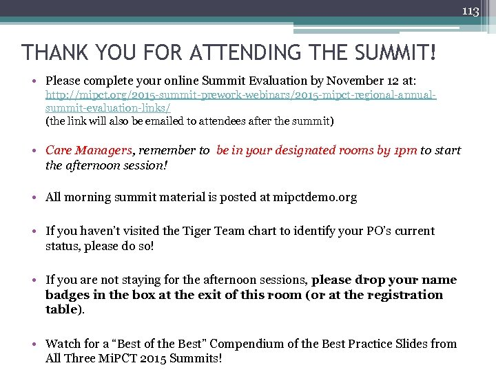 113 THANK YOU FOR ATTENDING THE SUMMIT! • Please complete your online Summit Evaluation