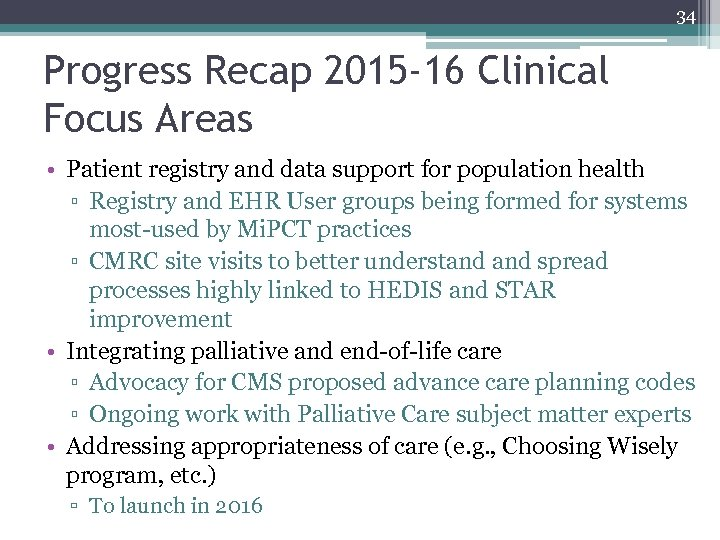 34 Progress Recap 2015 -16 Clinical Focus Areas • Patient registry and data support