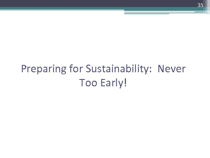 35 Preparing for Sustainability: Never Too Early!