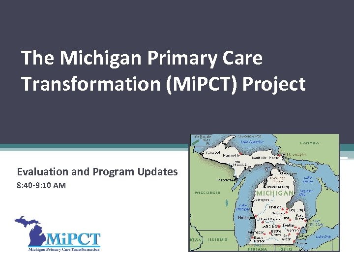 The Michigan Primary Care Transformation (Mi. PCT) Project Evaluation and Program Updates 8: 40