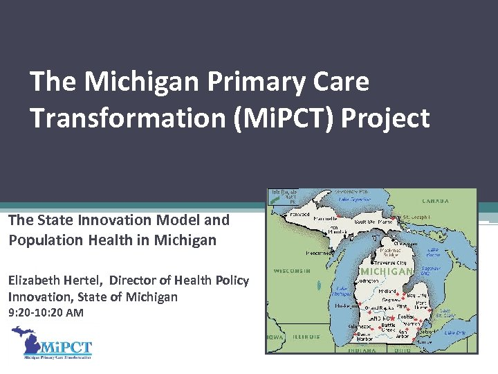 The Michigan Primary Care Transformation (Mi. PCT) Project The State Innovation Model and Population