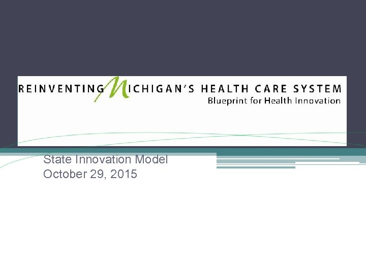 State Innovation Model October 29, 2015