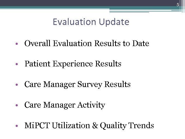 5 Evaluation Update • Overall Evaluation Results to Date • Patient Experience Results •