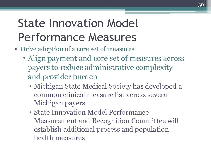 50 State Innovation Model Performance Measures ▫ Drive adoption of a core set of