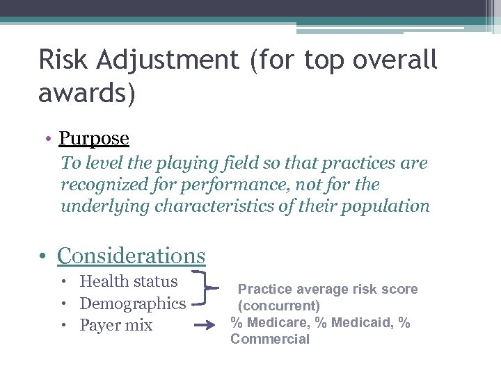 Risk Adjustment (for top overall awards) • Purpose To level the playing field so