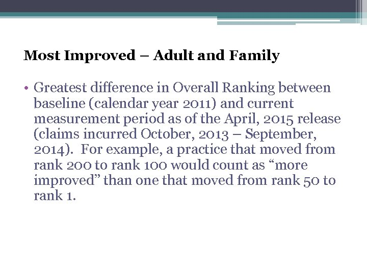 Most Improved – Adult and Family • Greatest difference in Overall Ranking between baseline