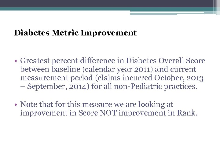 Diabetes Metric Improvement • Greatest percent difference in Diabetes Overall Score between baseline (calendar