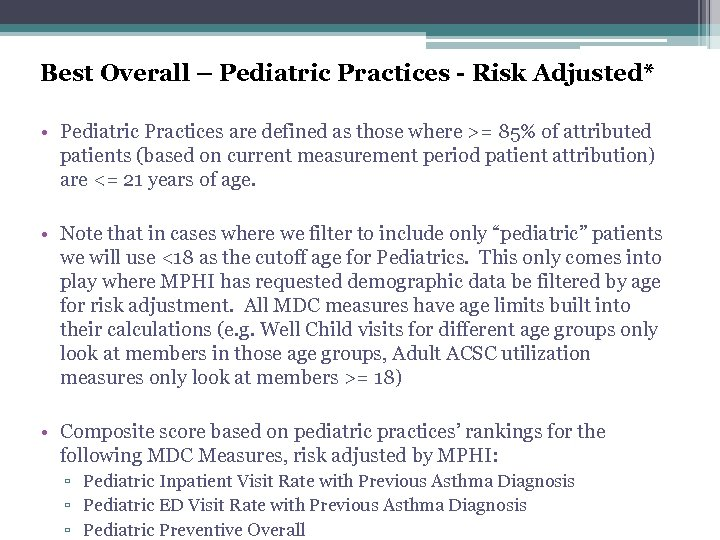Best Overall – Pediatric Practices - Risk Adjusted* • Pediatric Practices are defined as