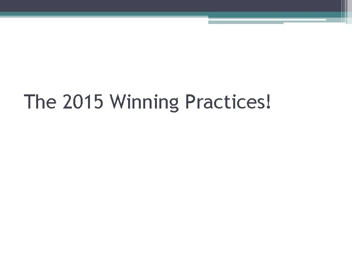The 2015 Winning Practices!