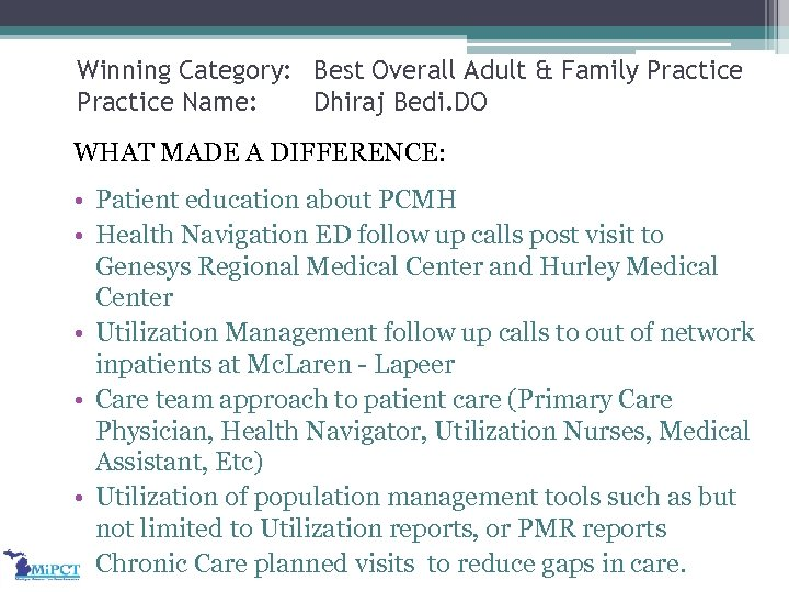 Winning Category: Best Overall Adult & Family Practice Name: Dhiraj Bedi. DO WHAT MADE