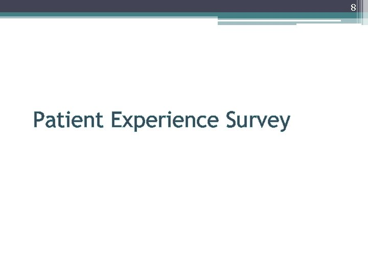 8 Patient Experience Survey