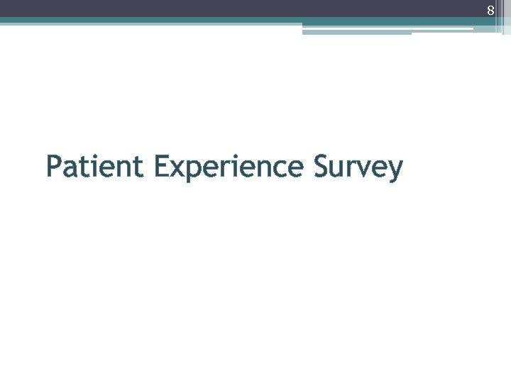 8 Patient Experience Survey