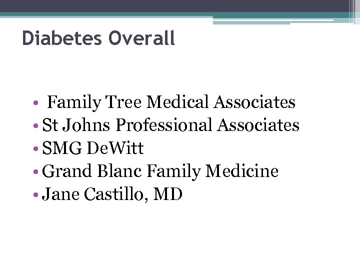 Diabetes Overall • Family Tree Medical Associates • St Johns Professional Associates • SMG