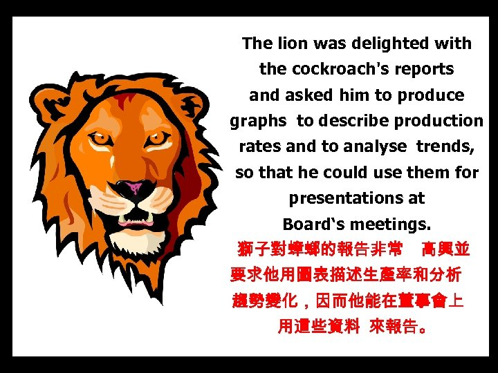 The lion was delighted with the cockroach's reports and asked him to produce graphs