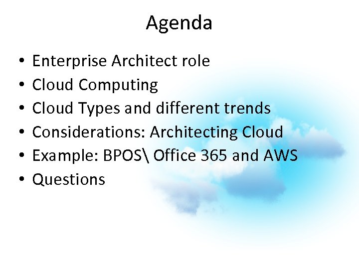 Agenda • • • Enterprise Architect role Cloud Computing Cloud Types and different trends