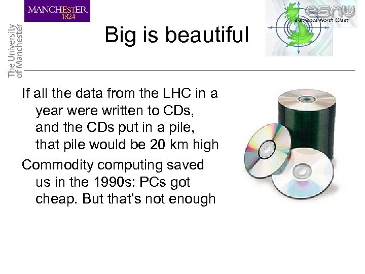 Big is beautiful If all the data from the LHC in a year were