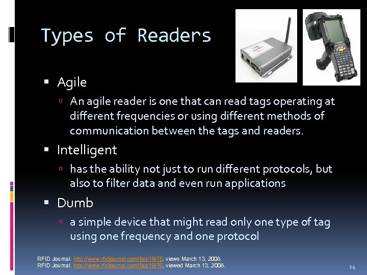 Types of Readers Agile An agile reader is one that can read tags operating