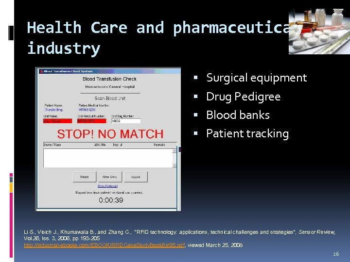 Health Care and pharmaceutical industry Surgical equipment Drug Pedigree Blood banks Patient tracking Li