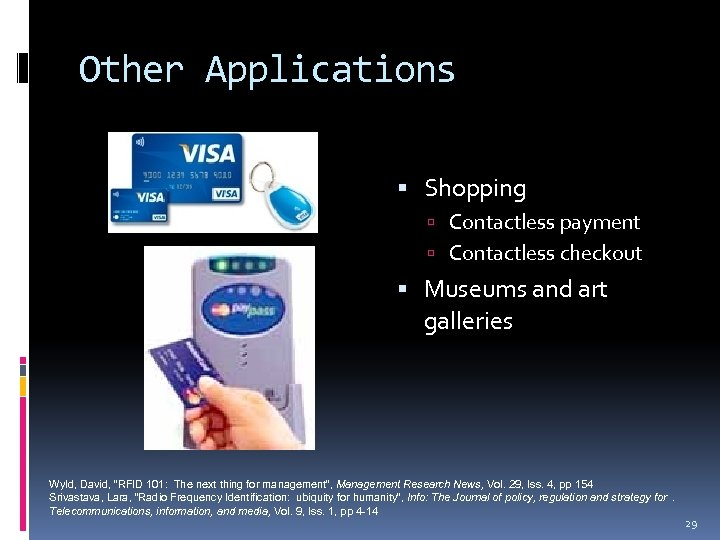 """Other Applications Shopping Contactless payment Contactless checkout Museums and art galleries Wyld, David, """"RFID"""