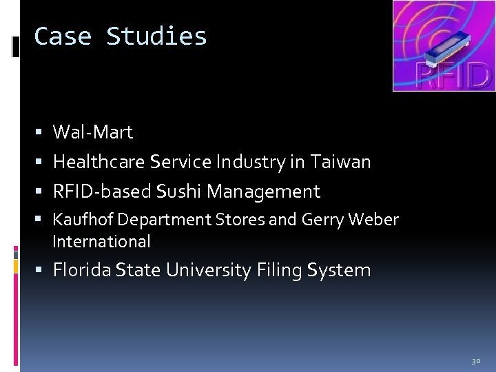 Case Studies Wal-Mart Healthcare Service Industry in Taiwan RFID-based Sushi Management Kaufhof Department Stores