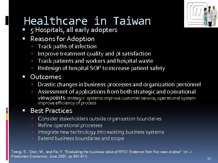 Healthcare in Taiwan 5 Hospitals, all early adopters Reasons for Adoption Track paths of