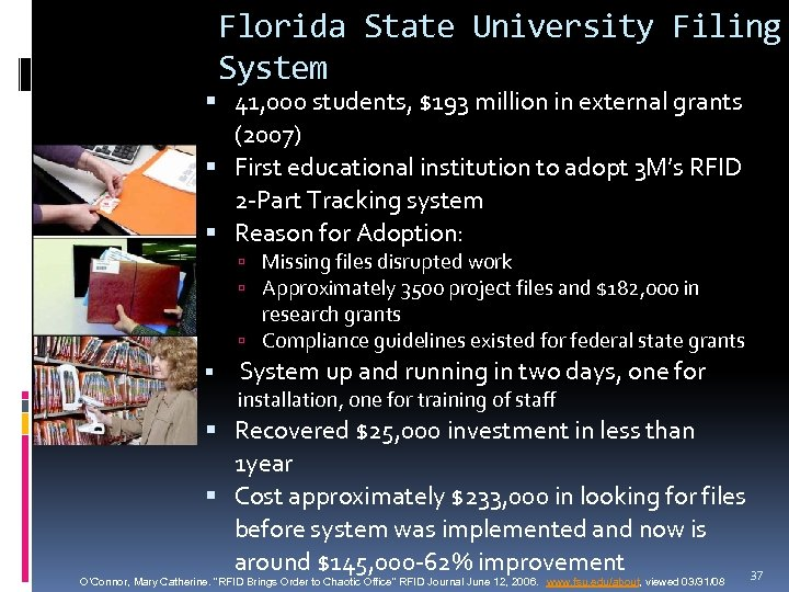 Florida State University Filing System 41, 000 students, $193 million in external grants (2007)