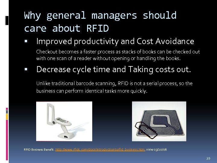 Why general managers should care about RFID Improved productivity and Cost Avoidance Checkout becomes