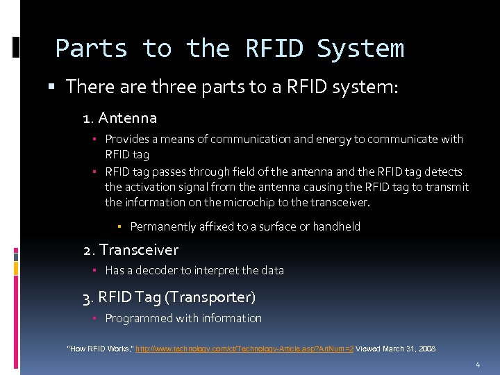 Parts to the RFID System There are three parts to a RFID system: 1.