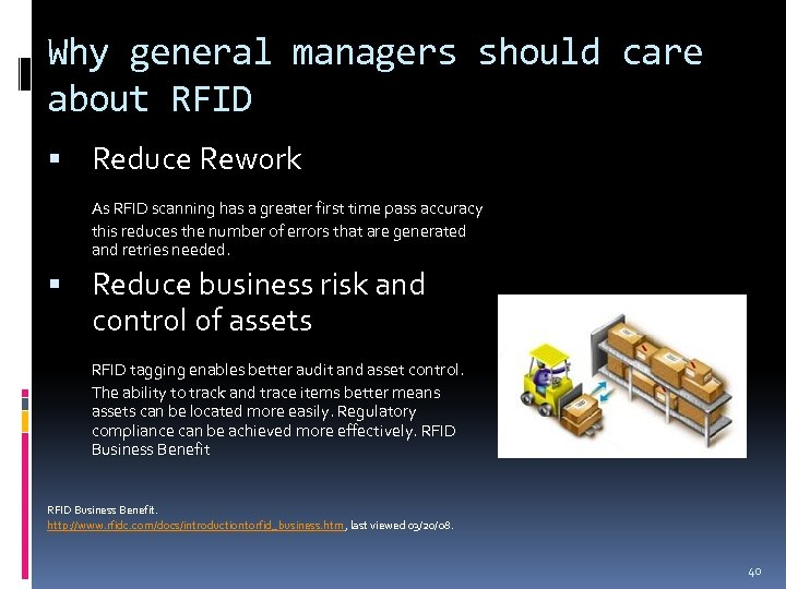 Why general managers should care about RFID Reduce Rework As RFID scanning has a