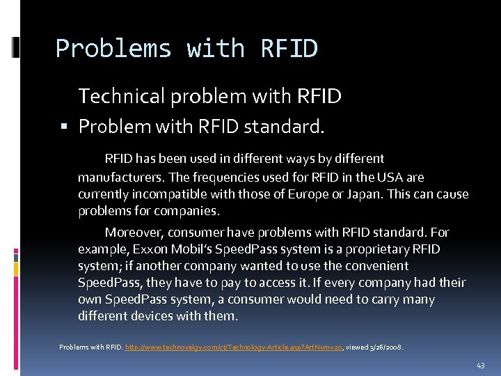 Problems with RFID Technical problem with RFID Problem with RFID standard. RFID has been