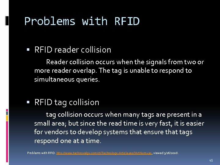 Problems with RFID reader collision Reader collision occurs when the signals from two or