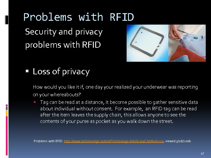 Problems with RFID Security and privacy problems with RFID Loss of privacy How would