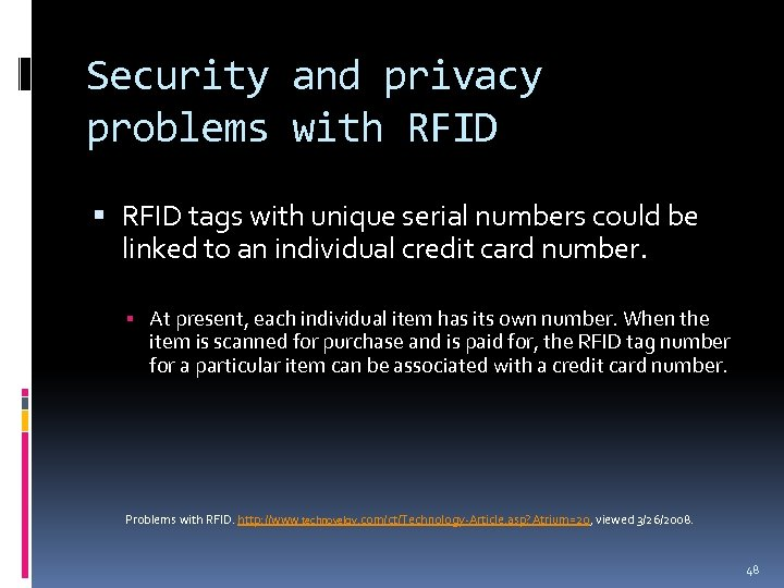 Security and privacy problems with RFID tags with unique serial numbers could be linked