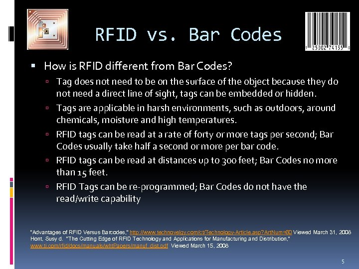 RFID vs. Bar Codes How is RFID different from Bar Codes? Tag does not