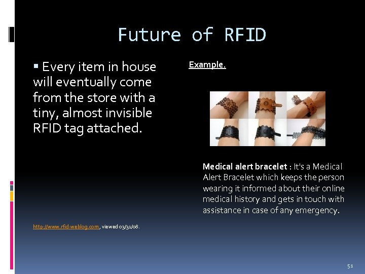 Future of RFID Every item in house will eventually come from the store with