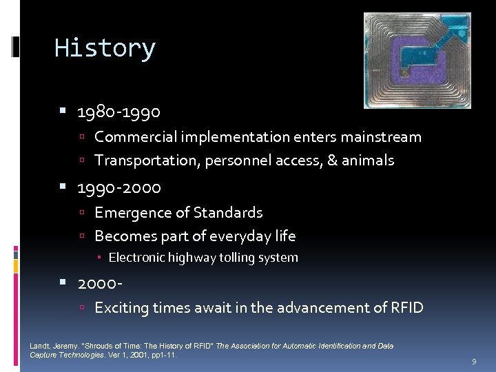 History 1980 -1990 Commercial implementation enters mainstream Transportation, personnel access, & animals 1990 -2000