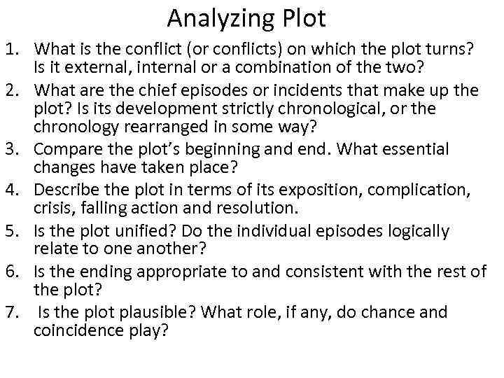 Analyzing Plot 1. What is the conflict (or conflicts) on which the plot turns?
