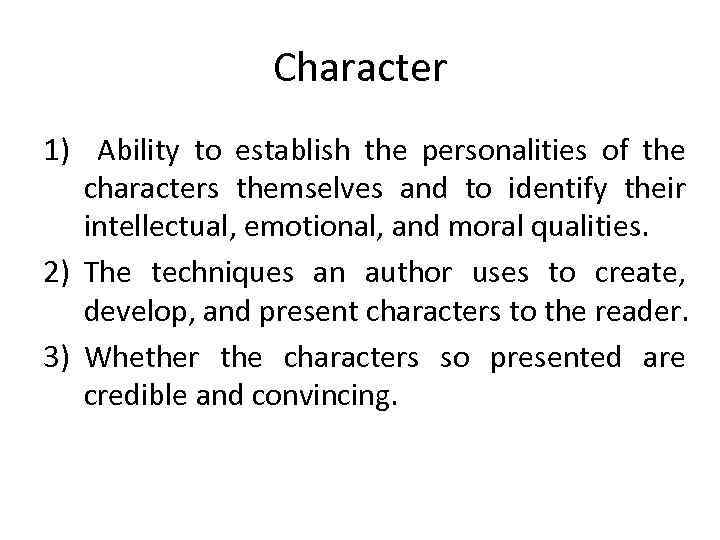 Character 1) Ability to establish the personalities of the characters themselves and to identify