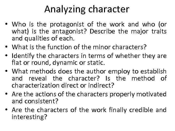 Analyzing character • Who is the protagonist of the work and who (or what)