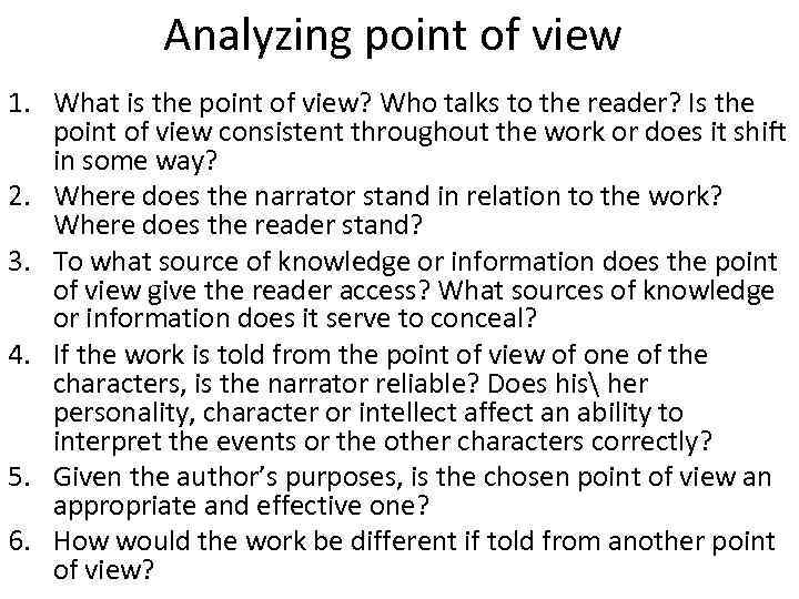 Analyzing point of view 1. What is the point of view? Who talks to