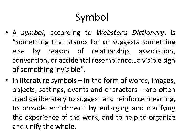 """Symbol • A symbol, according to Webster's Dictionary, is """"something that stands for or"""