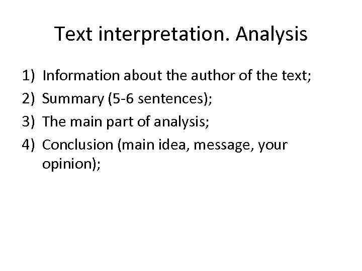 Text interpretation. Analysis 1) 2) 3) 4) Information about the author of the text;