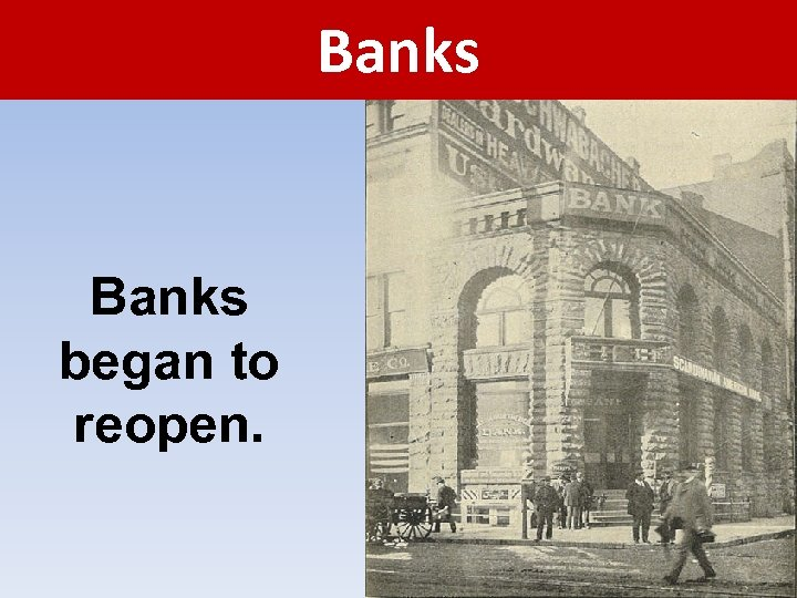 Banks began to reopen.